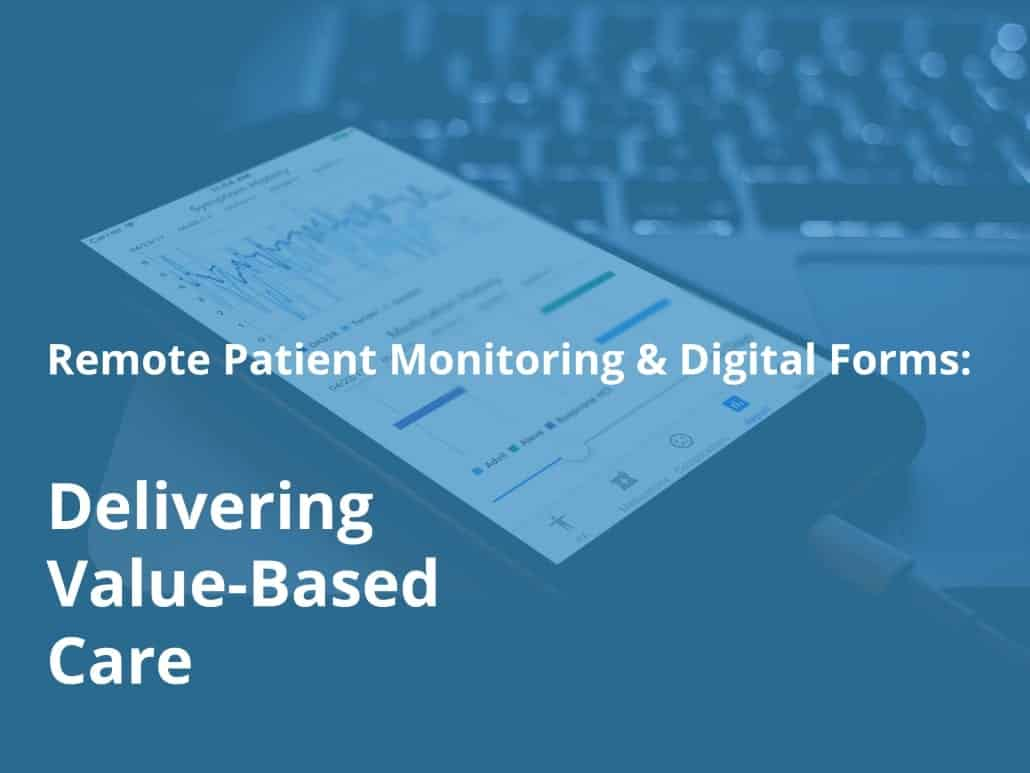 Remote Patient Monitoring and Digital Forms