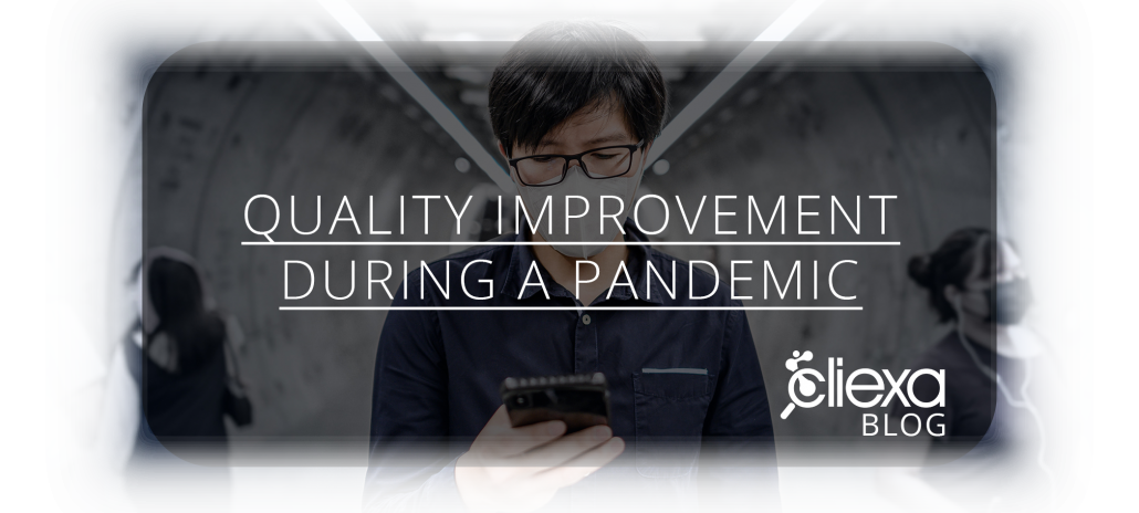 Link to blog: Quality Improvement during a Pandemic: How cliexa Empowers Actionable Data Delivery